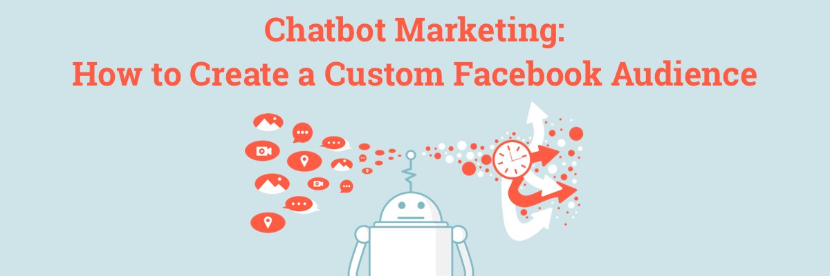 How to Create a Custom Facebook Audience with Dashbot