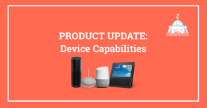 Device Capabilities: Find Out Which Voice Device Your Customers Use