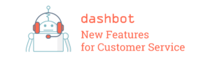 Dashbot Product Announcements
