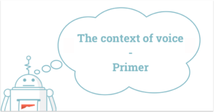 Primer on the context of voice: in the car, at home & on the go