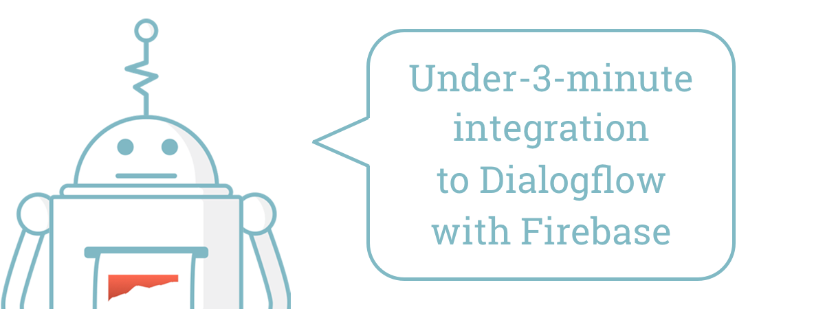Tutorial: Integrate Dashbot into your Dialogflow Agent with Firebase Inline Editor in less than 3 minutes