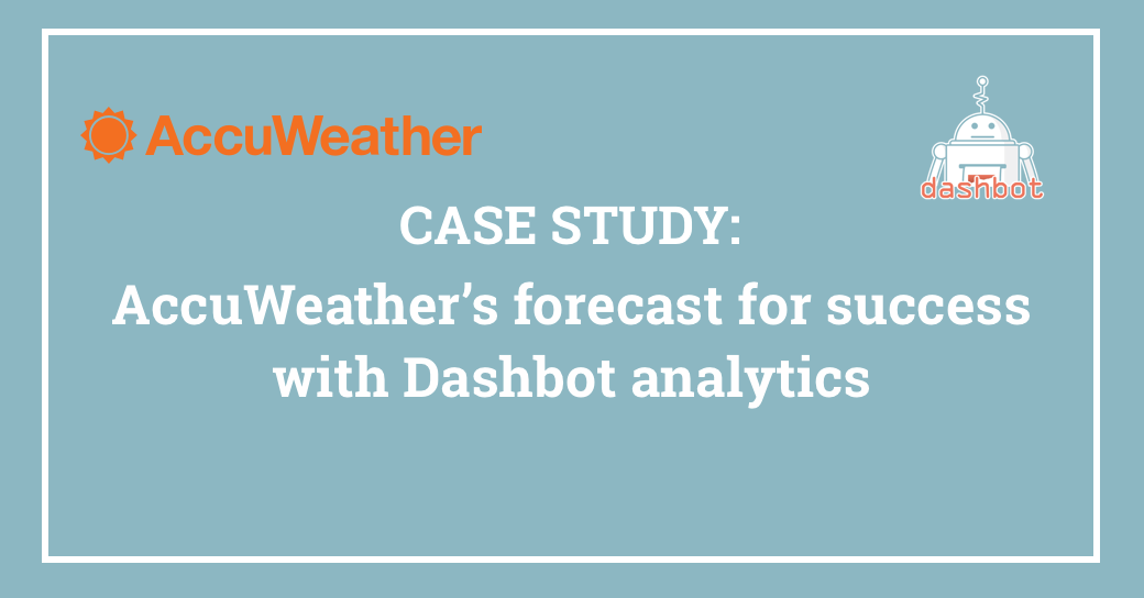 AccuWeather improves response accuracy with Dashbot analytics