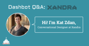 Meet Kat Zdan, Conversational Designer at Xandra