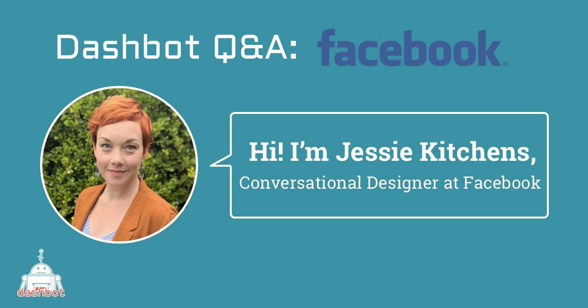 Meet Jessie Kitchens, Conversation Designer at Facebook